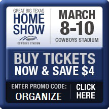 Get Organized! Promo Code for the Great Big Texas Home Show - Cowboys Stadium